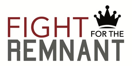 Fight for the Remnant Summit & Crusade tickets