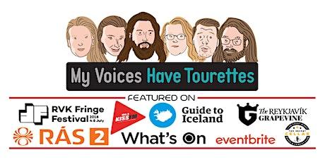 My Voices Have Tourettes tickets