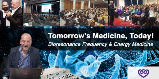 Tomorrow's Medicine, Today! Frequency & Energy Medicine