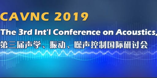 The 3rd Int'l Conference on Acoustics, Vibration and Noise Control (CAVNC 2