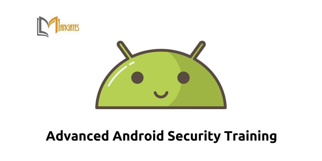 Advanced Android Security Training in Scottsdale, AZ on Mar 18th-20th 2019