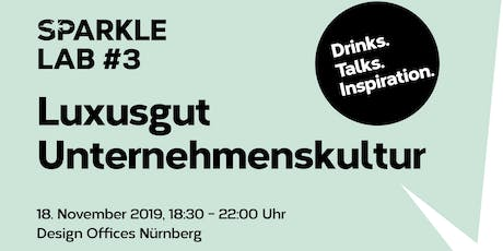 SPARKLE LAB #3: Luxusgut Unternehmenskultur  Drinks. Talks. Inspiration. Tickets