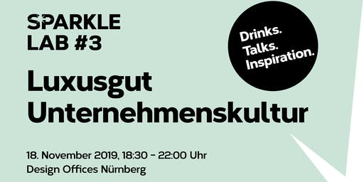 SPARKLE LAB #3: Luxusgut Unternehmenskultur  Drinks. Talks. Inspiration.