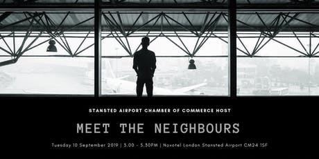 Meet the Neighbours September 2019 (Hosted by Stansted Airport Chamber of Commerce) tickets