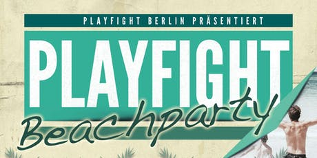 Playfight Beachparty tickets