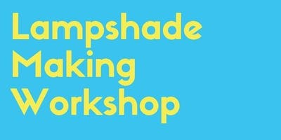 Lampshade Making Workshop
