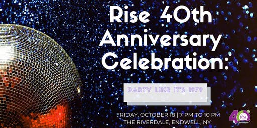 Rise 40th Anniversary Celebration: Party Like It's 1979