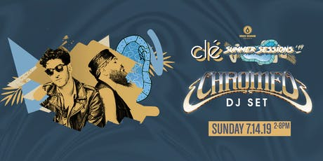 Chromeo DJ Set / Sunday July 14th / Clé Summer Sessions tickets