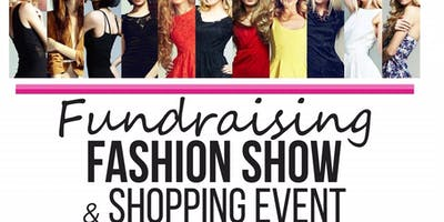 FUNDRAISING FASHION SHOW AND SHOPPING EVENT