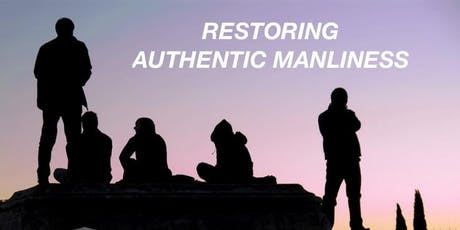 Confront the Church Crisis: RESTORING AUTHENTIC MANLINESS tickets