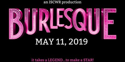 Burlesque - An ISCWR Production