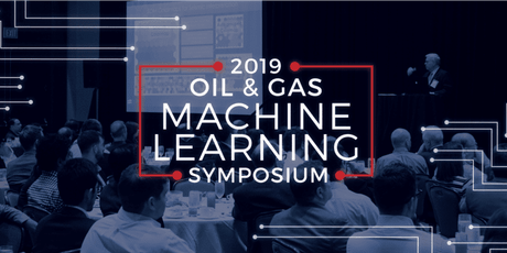 2019 OIL & GAS MACHINE LEARNING SYMPOSIUM tickets