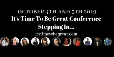 """It's Time To Be Great Conference"" Stepping In.... tickets"