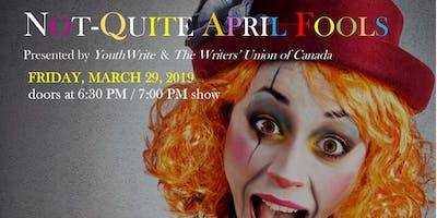 Not-Quite April Fools...with YouthWrite & The Writers Union of Canada
