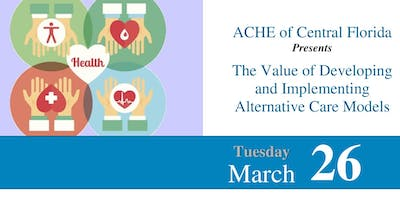 The Value of Developing and Implementing Alternative Care Models
