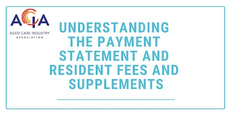 Understanding the Payment Statement and Resident Fees and Supplements tickets