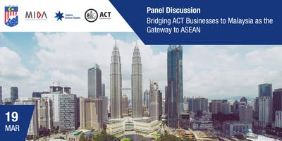 Bridging ACT Businesses to Malaysia as the Gateway to ASEAN