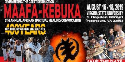 Copy of 6th Annual Maafa Kebuka: African Spiritual-Healing Convocation