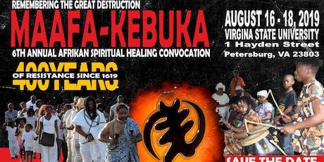 6th Annual Maafa Kebuka: African Spiritual-Healing Convocation tickets