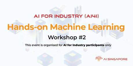 AI for Industry - Hands-on Machine Learning (27 July 2019) tickets