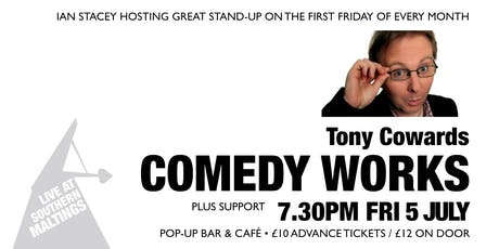 Comedy Works: Tony Cowards plus Support tickets