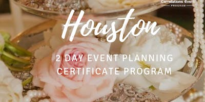 2 Day Houston Event Planning Certificate Program May 4-5, 2019