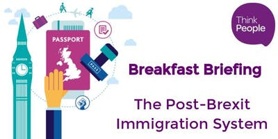 Breakfast Briefing: Post-Brexit Immigration System