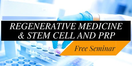 Free Stem Cell & Regenerative Medicine Seminar for Pain Relief tickets