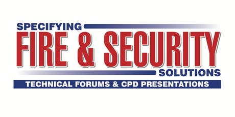 SPECIFYING FIRE & SECURITY SOLUTIONS - Preston tickets