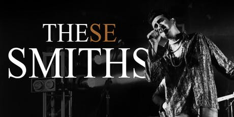 These Smiths  tickets