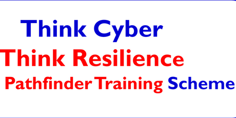 Think Cyber Think Resilience Manchester Cyber Pathfinder Training Scheme 6: Business Continuity and Recovery from Cyber Incidents tickets