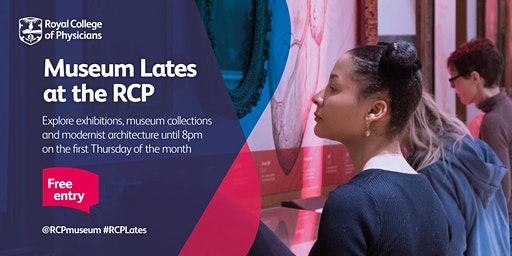 Royal College of Physicians: Museum Late