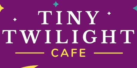 Tiny Twilight Cafe tickets