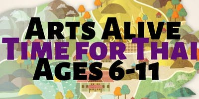 Arts Alive- Time for Thai- Ages 6-11