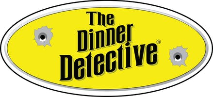 """""""The Dinner Detective Murder Mystery Dinner Show"""""""