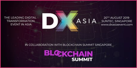 DX Asia & Blockchain Summit Singapore 2019 tickets