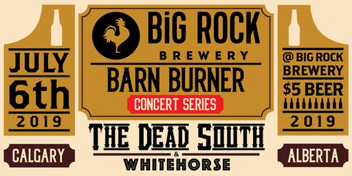 Big Rock Barn Burner Concert Series: The Dead South and Whitehorse