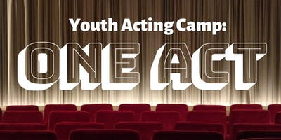 Youth Acting Camp: One Act 2019