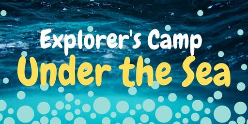 Explorer's Camp- Under the Sea