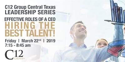 March C12 Group Leadership Series - Hiring the Best People