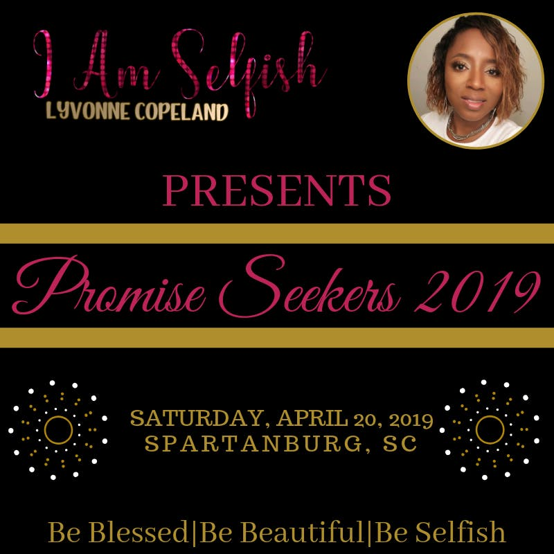 I am Selfish Presents Promise Seekers
