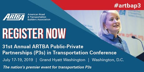 31st Annual ARTBA Public-Private Partnerships in Transportation Conference tickets