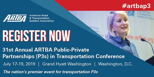 31st Annual ARTBA Public-Private Partnerships in Transportation Conference