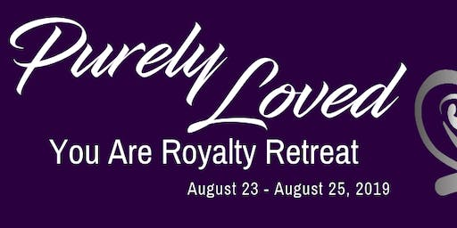 Purely Loved - You Are Royalty Retreat