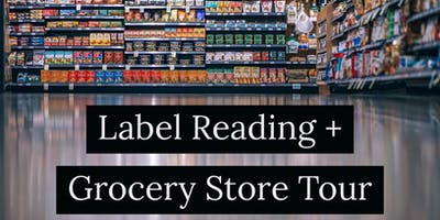 Label Reading + Grocery Store Tour