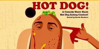 Hot Dog! A Comedy Show Slash Hot Dog Eating Contest (3/25/19)