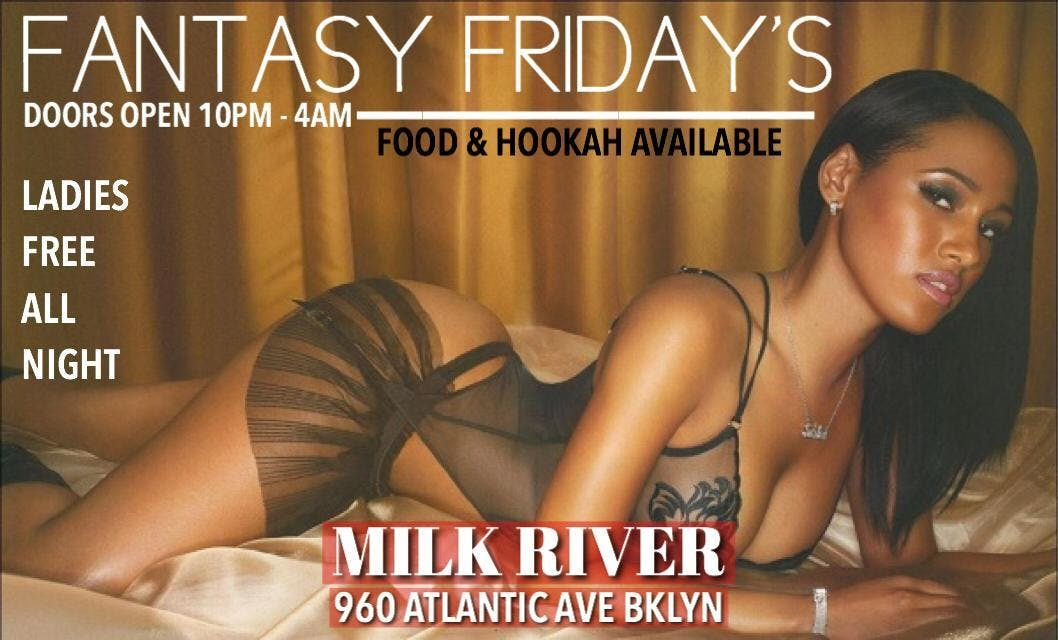 CEO FRESH PRESENTS: MILK RIVER FRIDAY'S (BROOKLYN) (HOOKAH AND DRINK SPECIALS)