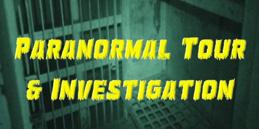 Ghost Tour & Paranormal Investigation at the Old Gila Jail