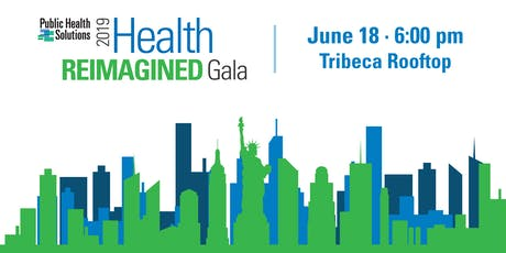Public Health Solutions 2019 Health Reimagined Gala tickets