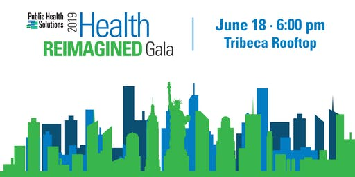 Public Health Solutions 2019 Health Reimagined Gala